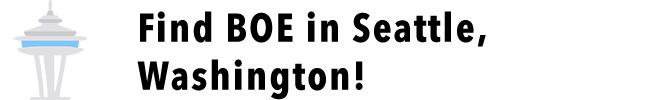 Find BOE in Seattle!